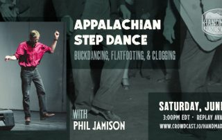 Appalachian Step Dance: Buckdancing, Flatfooting, and Clogging with Phil Jamison Banner