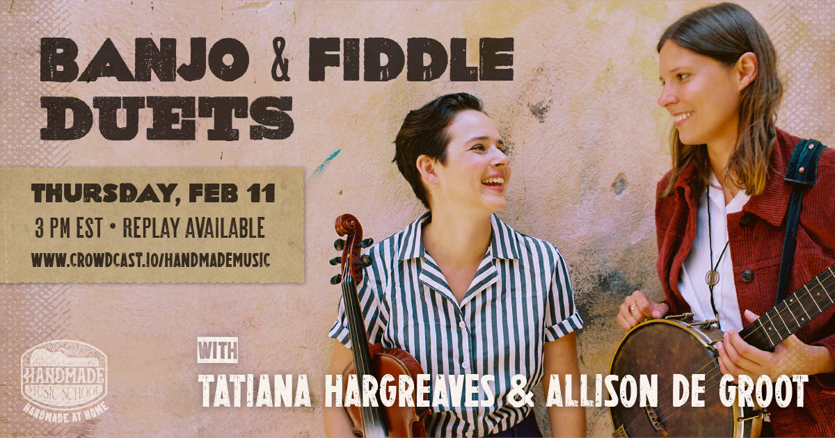 Fiddle and Banjo Duets with Tatiana Hargreaves and Allison de Groot