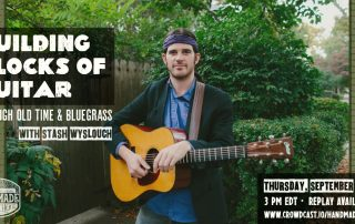 Building Blocks of Guitar Through Old Time and Bluegrass with Stash Wyslouch