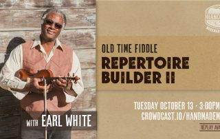 Repertoire Builder II: A Fiddle Workshop with Earl White