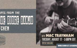 Recipes from the Blue Ridge Banjo Kitchen with Mac Traynham