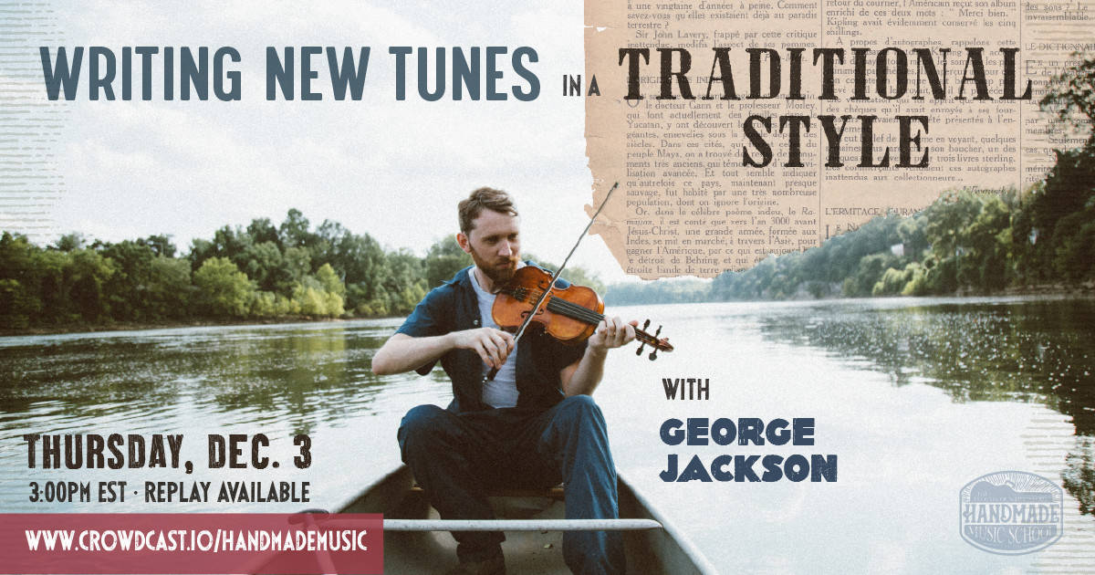 Writing New Tunes in a Traditional Style with George Jackson